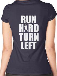 Run Hard, Turn Left Women's Fitted Scoop T-Shirt