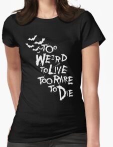 Too weird to live... (White) Womens Fitted T-Shirt