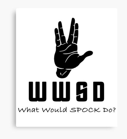 What Would SPOCK Do? Canvas Print