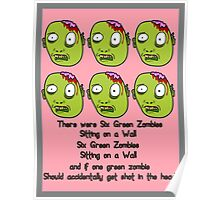 Six Green Zombies Sitting on a Wall, by Chillee Wilson Poster