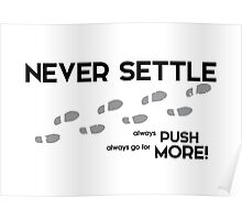 never settle - PUSH MORE Poster