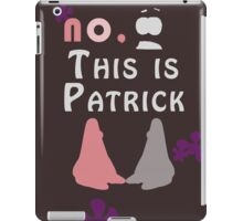 No, This is Patrick iPad Case/Skin