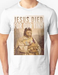 Jesus Died For Our Tins #2 T-Shirt
