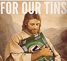 Jesus Died For Our Tins #3 by Jimbob97