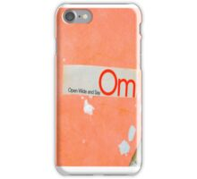 Open Wide And Say OM iPhone Case/Skin