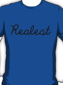 Realest- Black T-Shirt