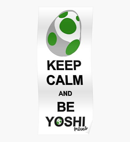 Keep calm and be Yoshi Poster