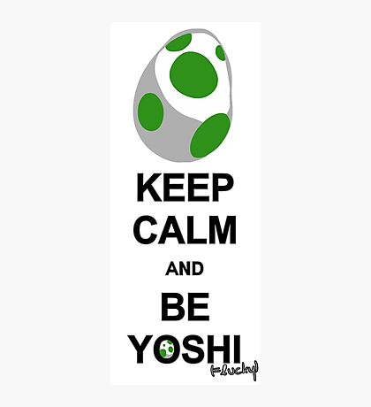 Keep calm and be Yoshi Photographic Print