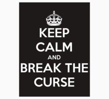 Keep Calm, Break the Curse by queen-regina