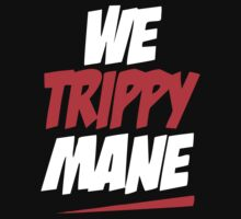 We Trippy Mane by Inspire Store