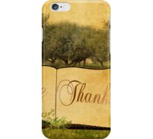 Give Thanks at Thanksgiving iPhone Case/Skin