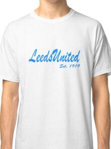 Leeds United, Est. 1919  Classic T-Shirt