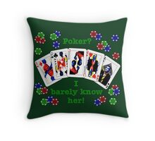Psych: Poker? I barely know her! Throw Pillow