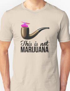 This is not marijuana. T-Shirt