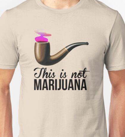 This is not marijuana. Unisex T-Shirt