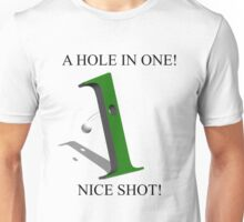 A Hole In 1 Unisex T-Shirt