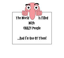 Crazy People Photographic Print