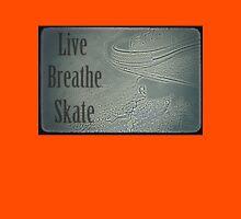 Live breathe skate Unisex T-Shirt