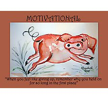 Motivation: never give up! Photographic Print