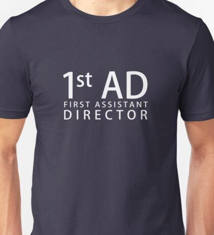First Assistant Director - White Unisex T-Shirt