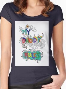 My Daddy RulesFather's Day T shirt.  Women's Fitted Scoop T-Shirt