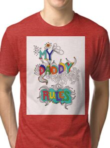 My Daddy RulesFather's Day T shirt.  Tri-blend T-Shirt