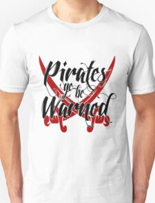 Pirates Ye Be Warned T-Shirt