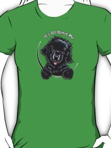 Black Newfie :: Its All About Me T-Shirt