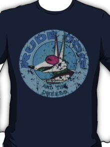 Rude Dog and the Dweebs T-Shirt
