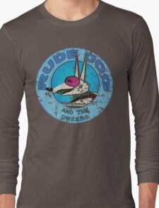 Rude Dog and the Dweebs Long Sleeve T-Shirt