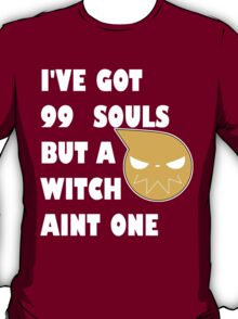 I've got 99 souls but a witch aint one T-Shirt