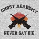 Ghost Academy - Never Say Die by stimpackapparel