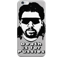 "Kenny Powers ""Death is for Pussies!"" iPhone Case/Skin"