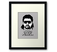 "Kenny Powers ""Death is for Pussies!"" Framed Print"