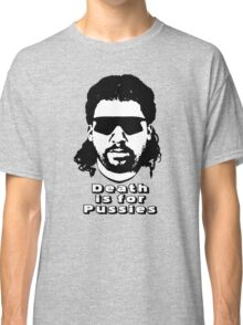"Kenny Powers ""Death is for Pussies!"" Classic T-Shirt"