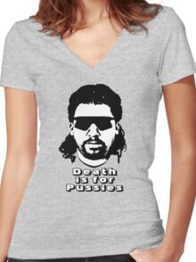 """Kenny Powers """"Death is for Pussies!"""" Women's Fitted V-Neck T-Shirt"""