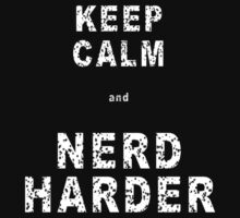 Keep calm and NERD HARDER T-Shirt