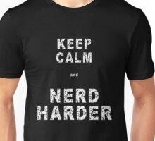 Keep calm and NERD HARDER Unisex T-Shirt