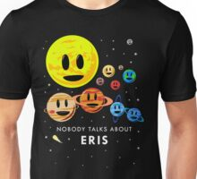 Nobody Talks About Eris Unisex T-Shirt