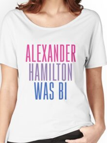 Alexander Hamilton Was Bi #2 Women's Relaxed Fit T-Shirt
