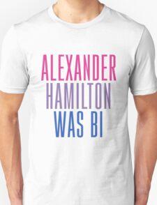 Alexander Hamilton Was Bi #2 Unisex T-Shirt