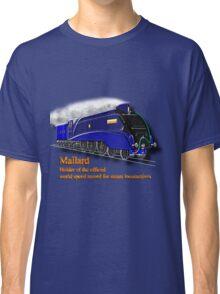 Mallard the Fastest Steam Locomotive  Classic T-Shirt