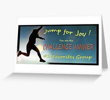 Challenge Winner in the #1 Favorites Group Greeting Card