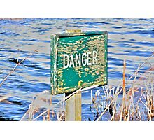 A Sign of Danger Photographic Print