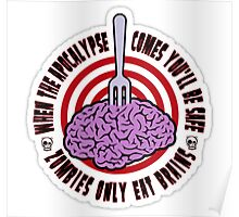 zombie only eat brains Poster