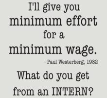 Intern - Minimum Effort for a Minimum Wage by MTKlima