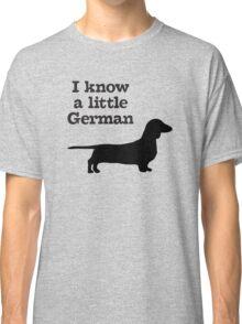 I Know A Little German Dachshund Classic T-Shirt