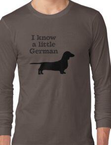 I Know A Little German Dachshund Long Sleeve T-Shirt