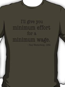 Minimum Effort for a Minimum Wage T-Shirt