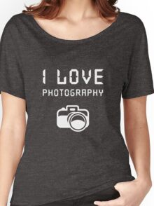 I love Photography Women's Relaxed Fit T-Shirt